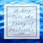 A Dip Into the Story of Melusine