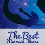 The Best Mermaid Shows